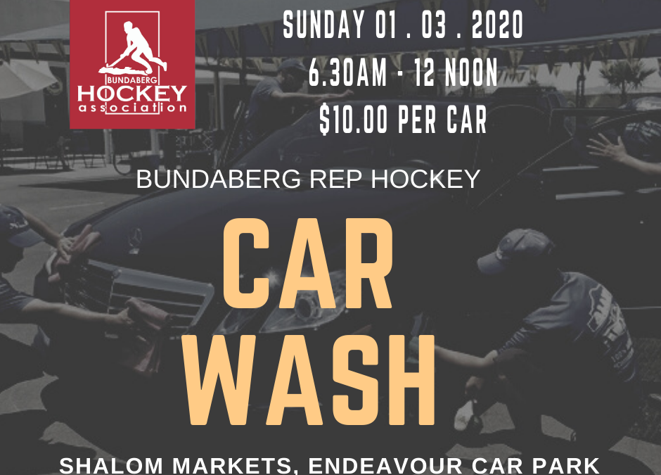 Bundaberg Rep Hockey Car Wash 1st March 2020
